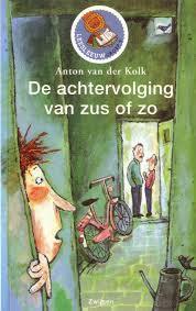 De achtervolging van zus of zo Anton van der Kolk