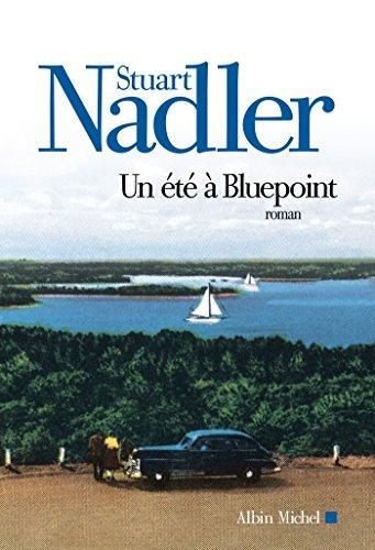 Un été à Bluepoint  by  Stuart Nadler