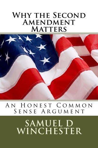 Why the Second Amendment Matters Samuel D Winchester