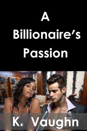 A Billionaires Passion K. Vaughn