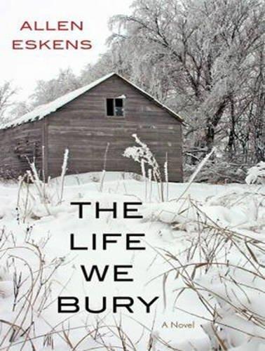 The Life We Bury  by  Allan Eskens
