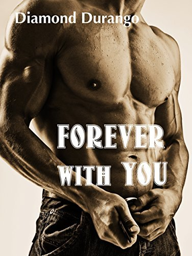 Forever with You: A BBW - BWWM Paranormal Steamy Romance Diamond Durango