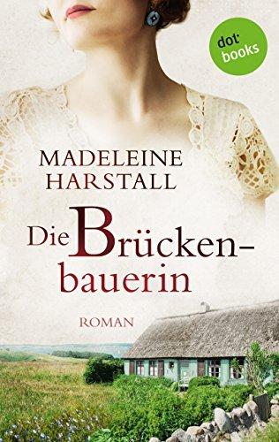 Die Brückenbauerin: Roman  by  Madeleine Harstall