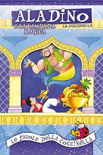 Aladino e la lampada magica: Fiabe in rima da 3 minuti  by  La Coccinella