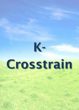K-Crosstrain  by  Pete Kemme