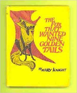 The Fox That Wanted Nine Golden Tails Mary Knight