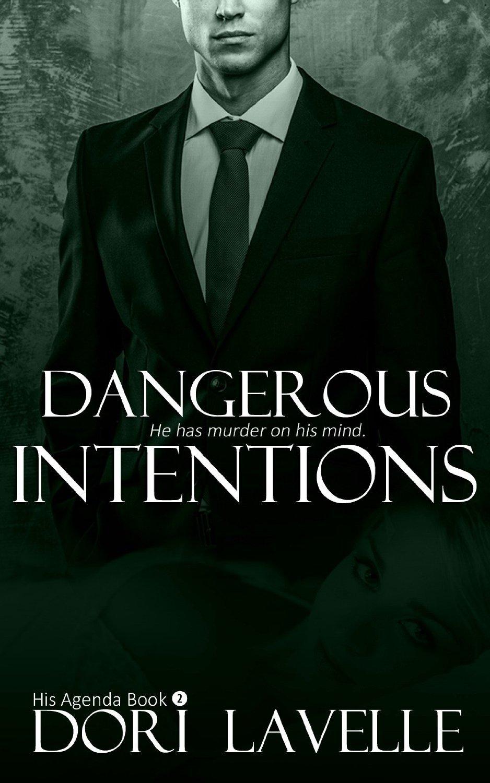 Dangerous Intentions (His Agenda #2) Dori Lavelle
