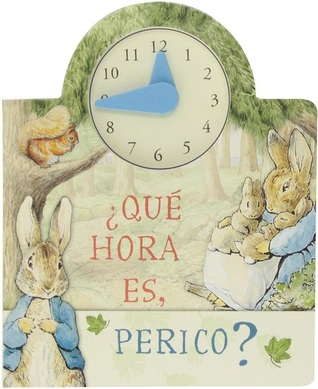 ¿Qué hora es, Perico?  by  Beatrix Potter