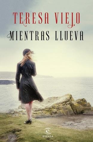 Mientras llueva  by  Teresa Viejo