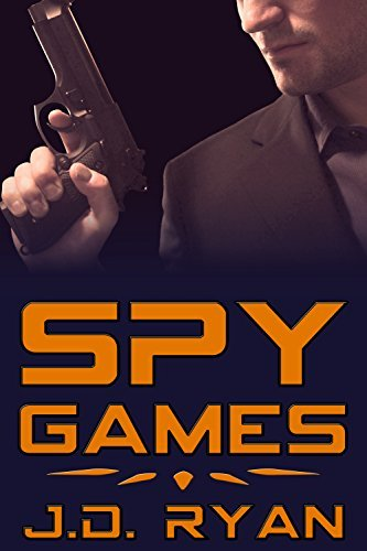 Spy Games  by  J.D. Ryan