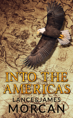 Into the Americas (A novel based on a true story)  by  Lance Morcan