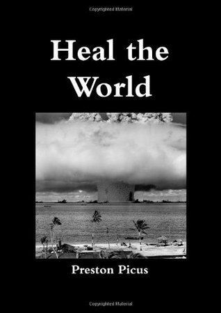 Heal The World  by  Preston Picus