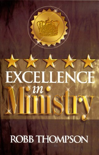 Excellence In Ministry  by  Robb Thompson