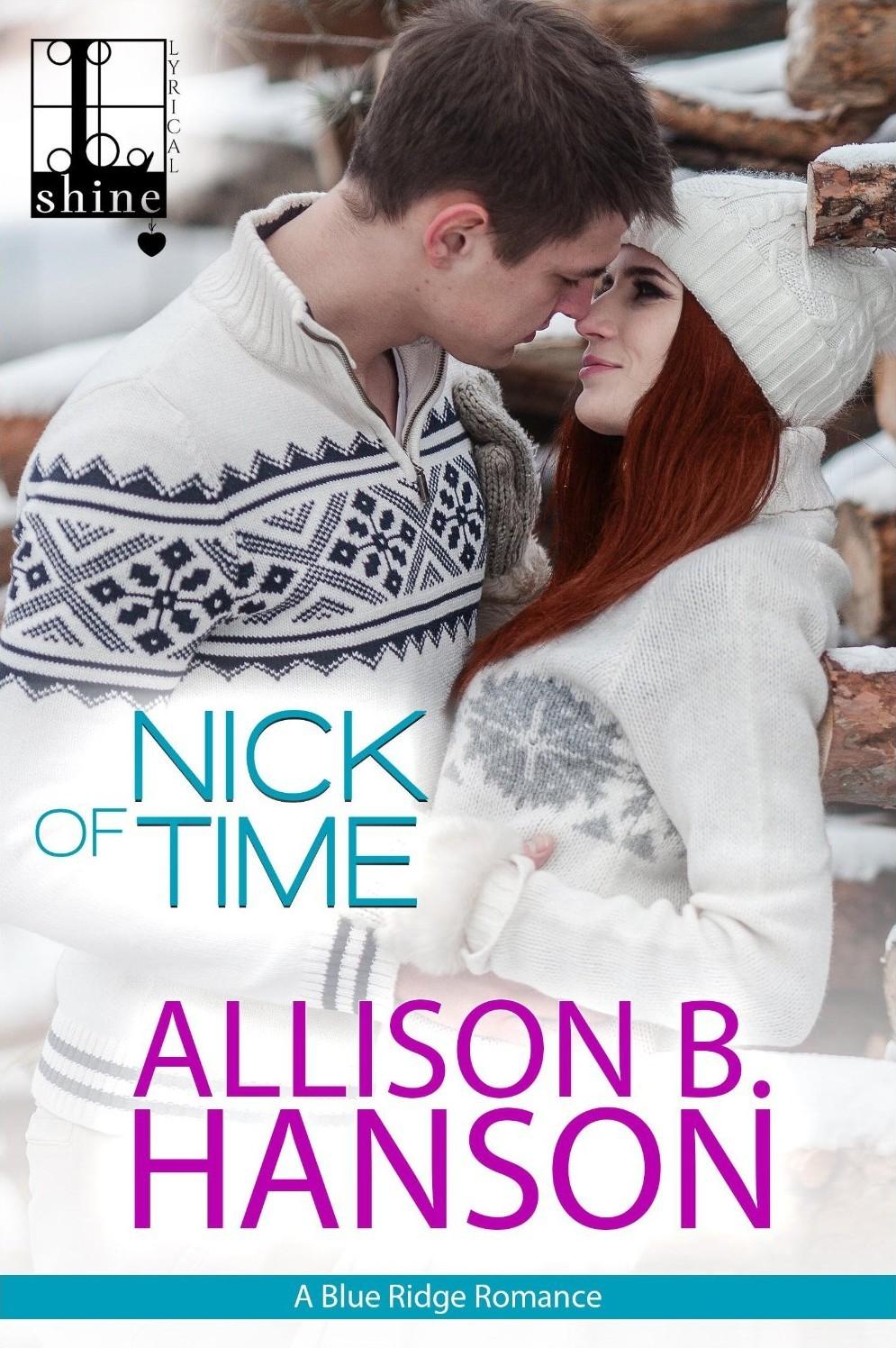Nick of Time (Blue Ridge Romance, #2) Allison B. Hanson