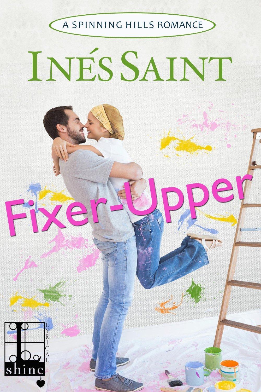 Fixer-Upper (Spinning Hills, #3)  by  Inés Saint