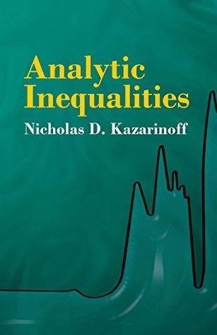 Analytic Inequalities (Dover Books on Mathematics) Nicholas D. Kazarinoff
