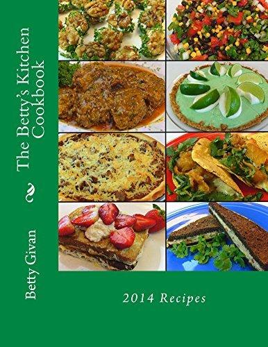 The Bettys Kitchen Cookbook: 2014 Recipes Betty Givan