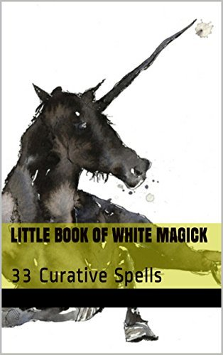 Little Book of White Magick: 33 Curative Spells Angel Dimitri