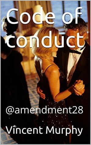 Code of conduct: @amendment28  by  Vincent Murphy