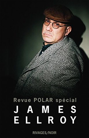 Revue Polar Spécial James Ellroy (Rivages/Noir)  by  James Ellroy