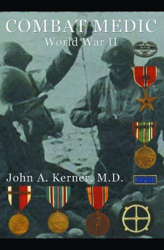 Combat Medic, World War II (John Kerner Series Book 1)  by  John Kerner