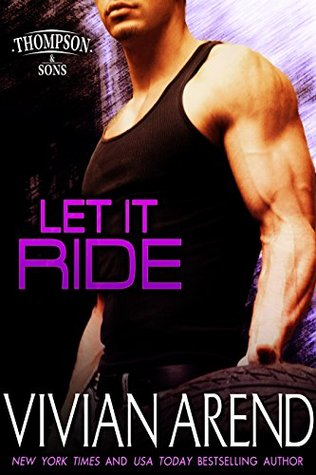 Let It Ride (Thompson & Sons Book 3)  by  Vivian Arend