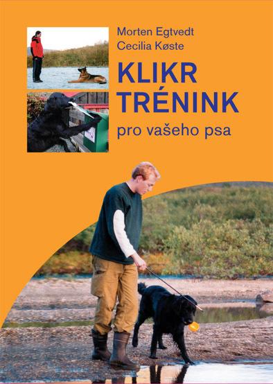 Klikr trénink pro Vašeho psa Cecilie Køste
