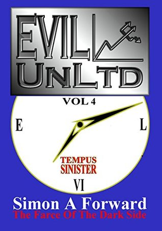 Tempus Sinister (Evil UnLtd Book 4)  by  Simon A Forward