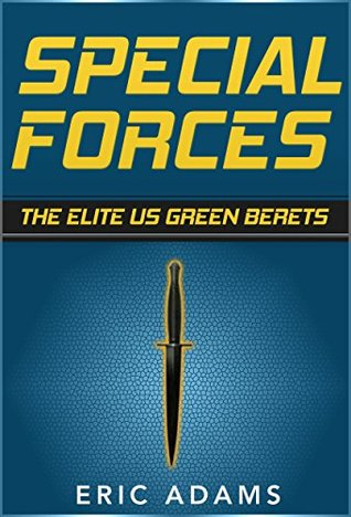 Special Forces: The Elite US Green Berets Eric Adams