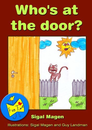 Early Reader: Whos at the door? (Fun Time Series kids book 4-8 with values of friendship, caring and sharing including childrens paintings) Sigal Magen