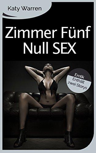 Zimmer Fünf Null Sex: Erotisches Doppelpack 4 Katy Warren