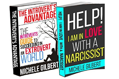 Narcissist and Introvert Personality Box Set: Help! Im in Love with a Narcissist and The Introverts Guide To Succeeding In An Extrovert World  by  Michele Gilbert