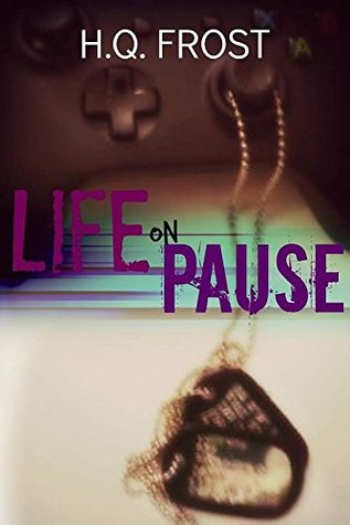 Life On Pause  by  H.Q. Frost