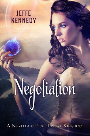 Negotiation ( Twelve kingdoms 0.5) Jeffe Kennedy