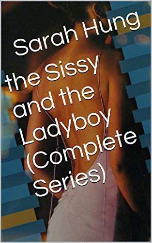 the Sissy and the Ladyboy (Complete Series) Sarah Hung