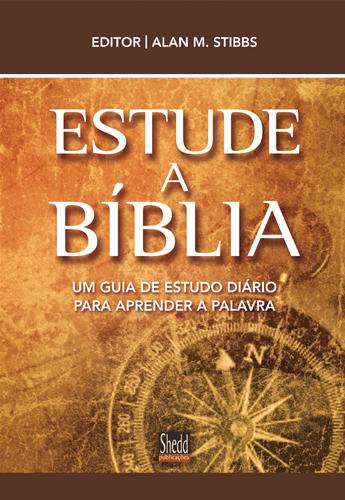 Estude a Bíblia: Um guia de estudo diário para aprender a palavra Alan M. Stibbs