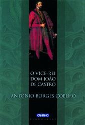 O Vice-Rei Dom João de Castro António Borges Coelho