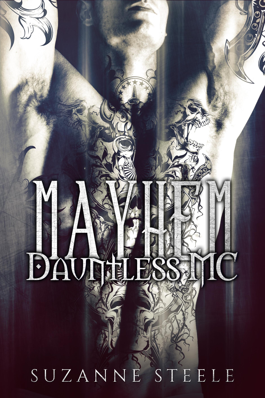 Mayhem (Dauntless MC #3) Suzanne Steele
