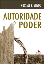 Autoridade e poder  by  Russell P. Shedd