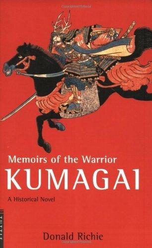 Memories of the Warrior Kumagai: A Historical Novel Donald Richie