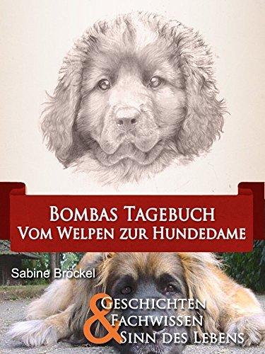 Bombas Tagebuch: Vom Welpen zur Hundedame  by  Bröckel Sabine