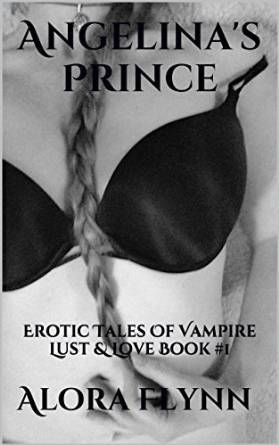 Angelinas Prince (Erotic Tales of Vampire Lust and Love, #1)  by  Alora Flynn