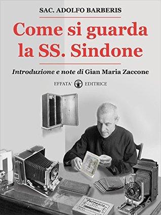Come si guarda la SS. Sindone  by  Adolfo Barberis