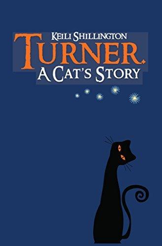 Turner. A Cats Story  by  Keili Shillington