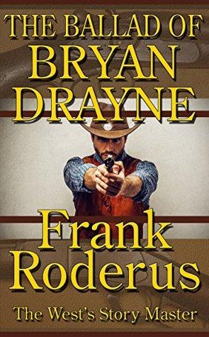 The Ballad of Bryan Drayne Frank Roderus