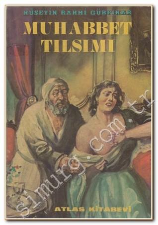 Muhabbet Tılsımı  by  Hüseyin Rahmi Gürpınar