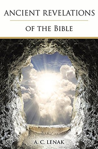 Ancient Revelations of the Bible  by  A.C. Lenak