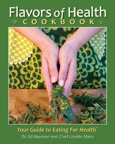 Flavors of Health Cookbook  by  Edward Bauman