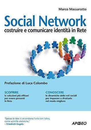 Social Network: costruire e comunicare identità in Rete  by  Marco Massarotto