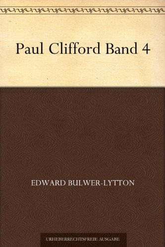 Paul Clifford Band 4 Edward Bulwer-Lytton